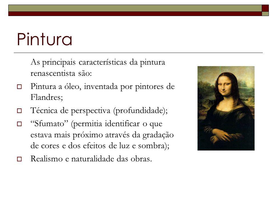 Pintura As principais características da pintura renascentista são: