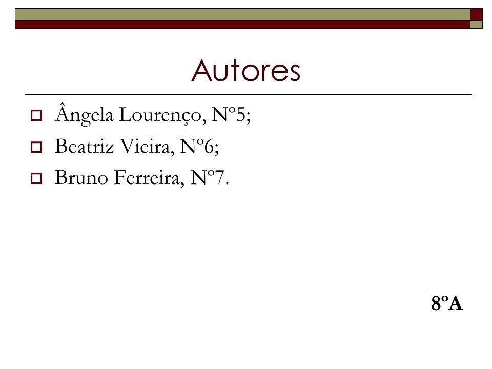 Autores Ângela Lourenço, Nº5; Beatriz Vieira, Nº6;