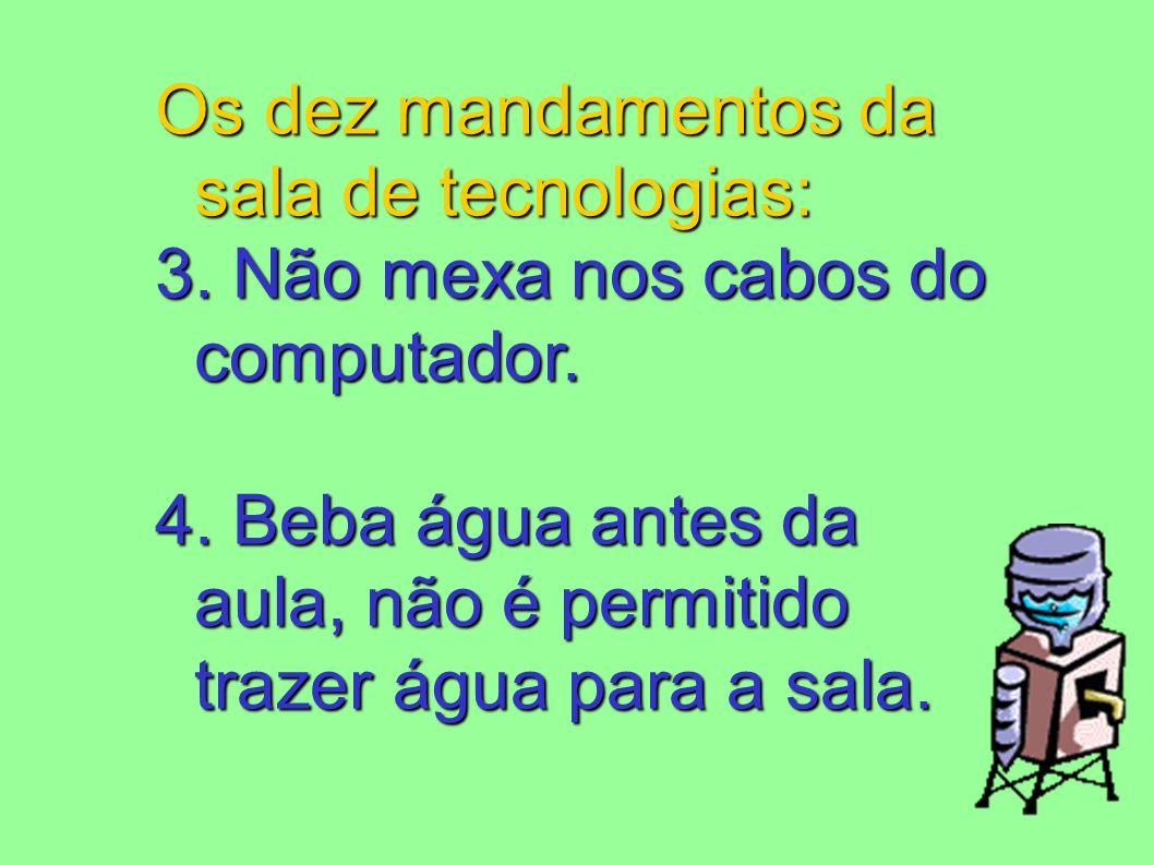 Os dez mandamentos da sala de tecnologias:
