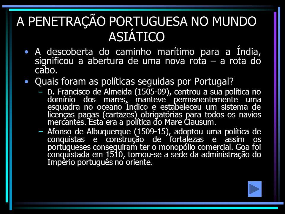A PENETRAÇÃO PORTUGUESA NO MUNDO ASIÁTICO