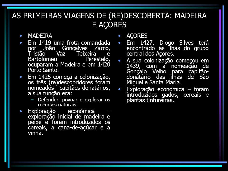 AS PRIMEIRAS VIAGENS DE (RE)DESCOBERTA: MADEIRA E AÇORES