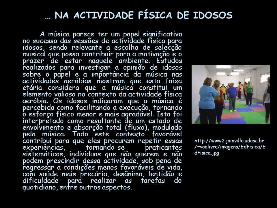 … NA ACTIVIDADE FÍSICA DE IDOSOS
