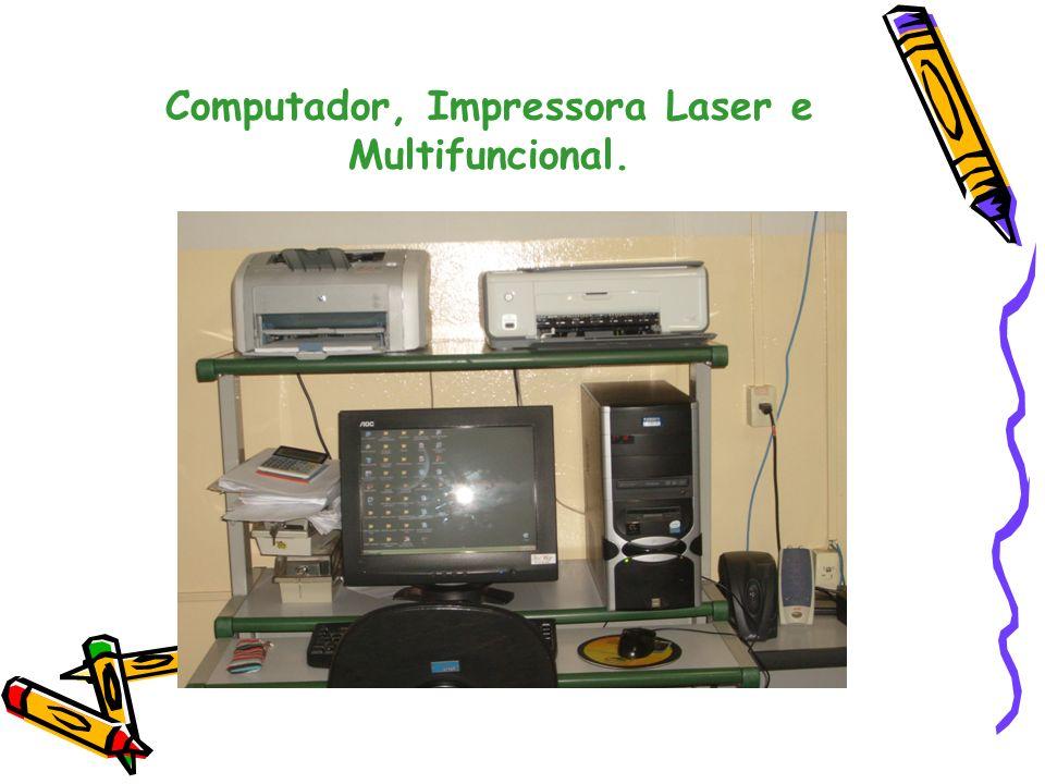 Computador, Impressora Laser e Multifuncional.