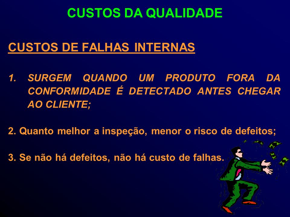 CUSTOS DA QUALIDADE CUSTOS DE FALHAS INTERNAS