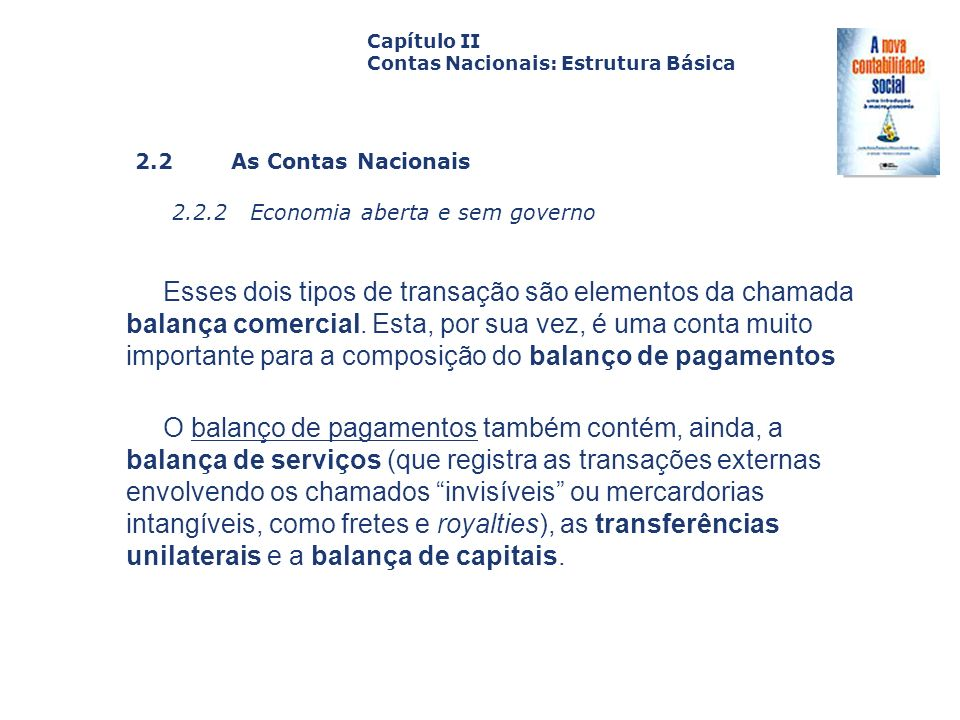 Capítulo II Contas Nacionais: Estrutura Básica. Capa. da Obra. 2.2 As Contas Nacionais. 2.2.2 Economia aberta e sem governo.
