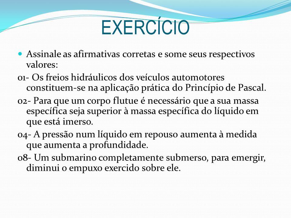 EXERCÍCIO Assinale as afirmativas corretas e some seus respectivos valores: