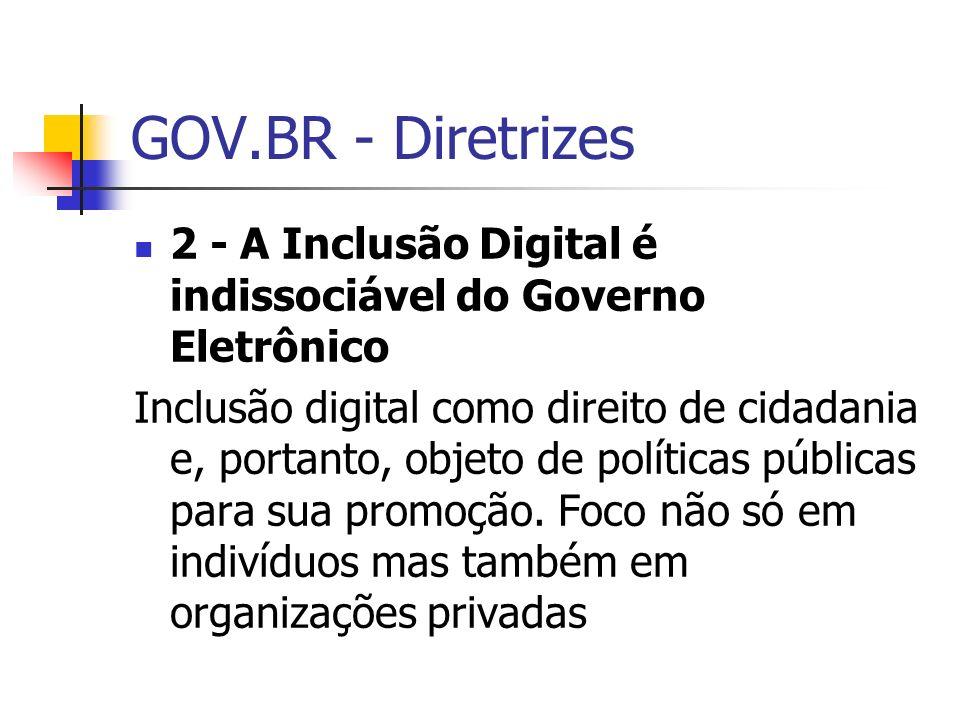 GOV.BR - Diretrizes 2 - A Inclusão Digital é indissociável do Governo Eletrônico.