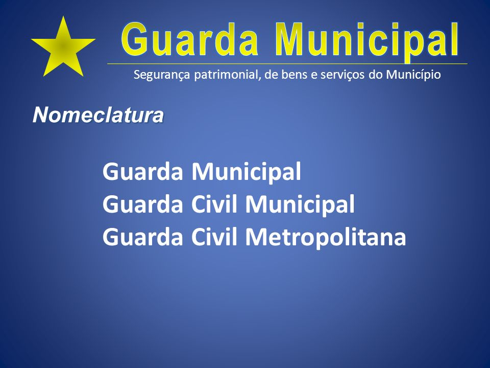 Guarda Civil Municipal Guarda Civil Metropolitana