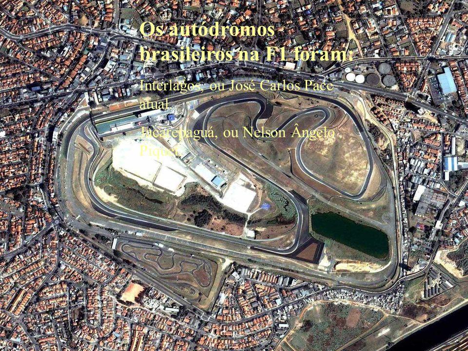 Os autódromos brasileiros na F1 foram: