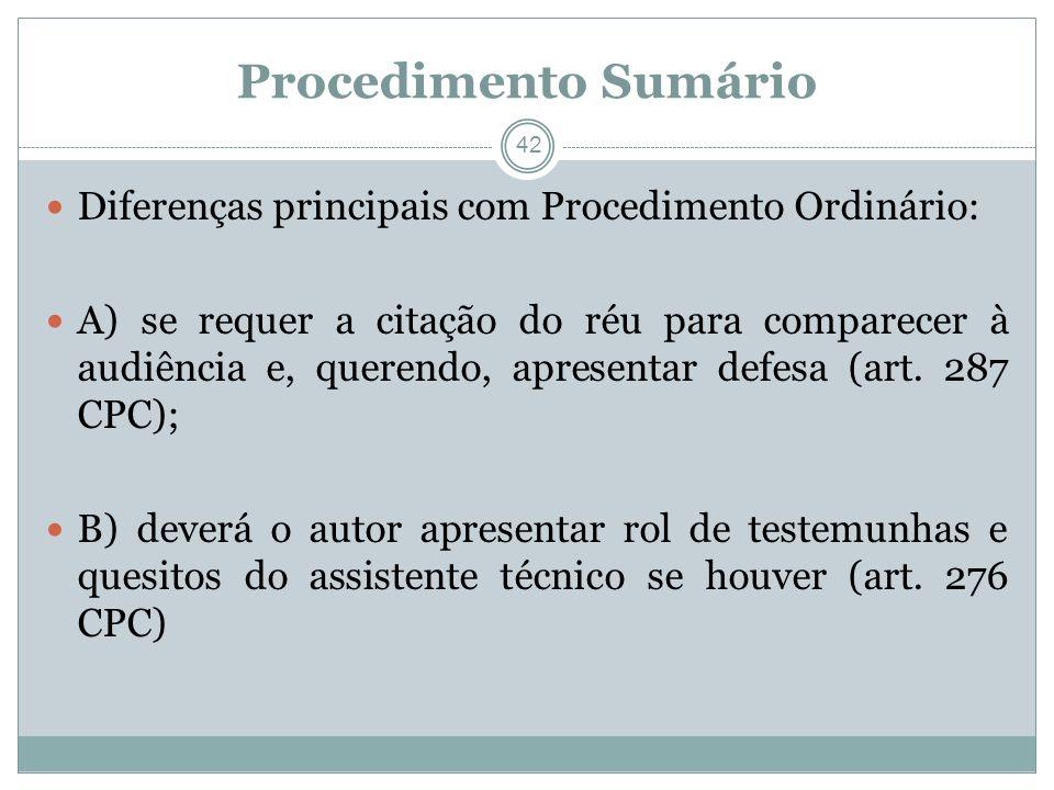 Procedimento Sumário Diferenças principais com Procedimento Ordinário: