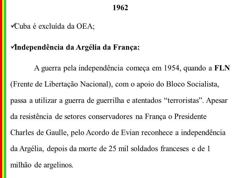 1962 Cuba é excluída da OEA; Independência da Argélia da França: