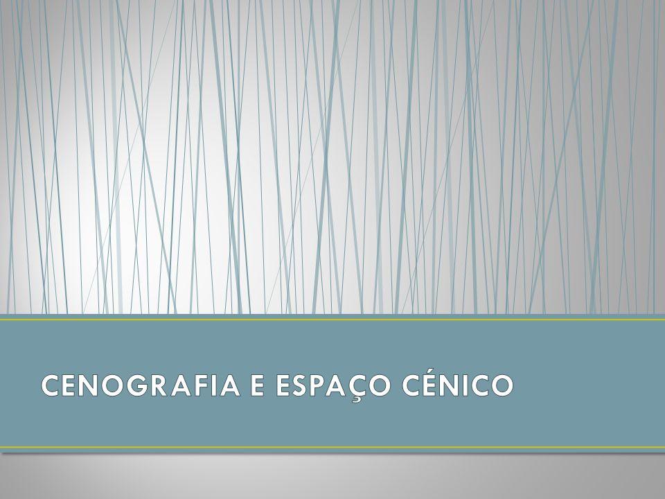 CENOGRAFIA E ESPAÇO CÉNICO