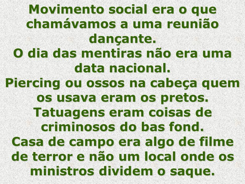 Movimento social era o que chamávamos a uma reunião dançante.