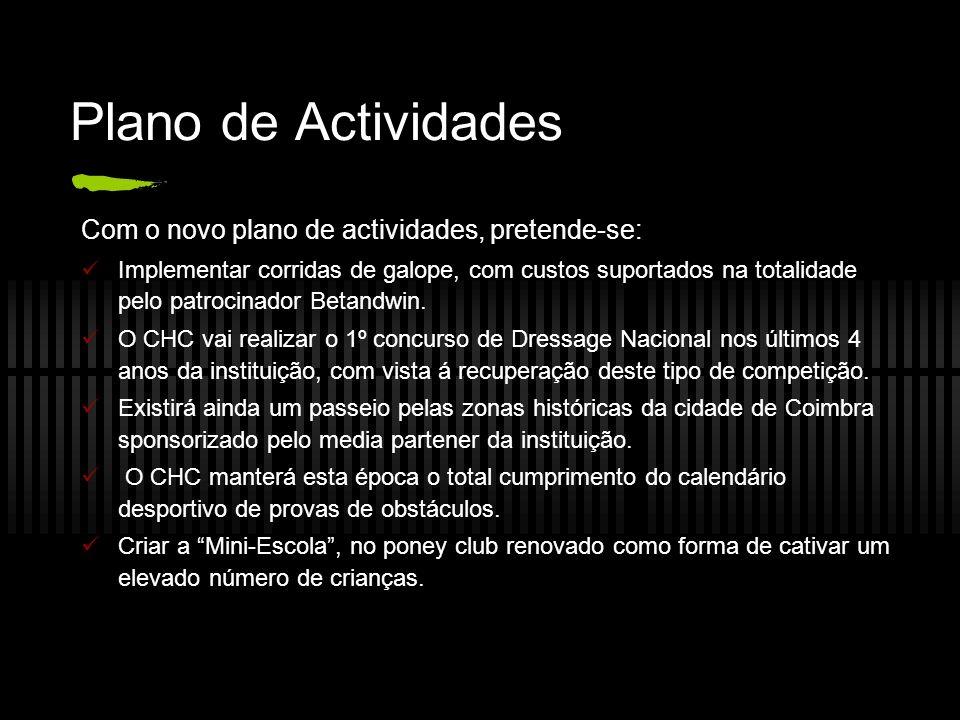 Plano de Actividades Com o novo plano de actividades, pretende-se: