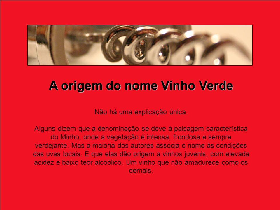 A origem do nome Vinho Verde