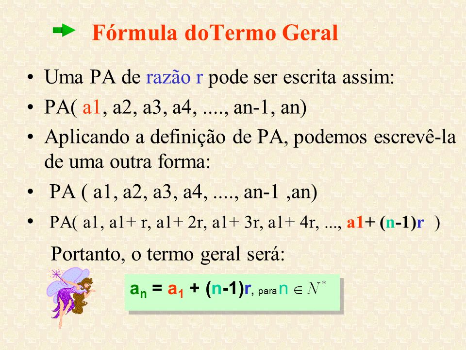 Fórmula doTermo Geral Uma PA de razão r pode ser escrita assim: