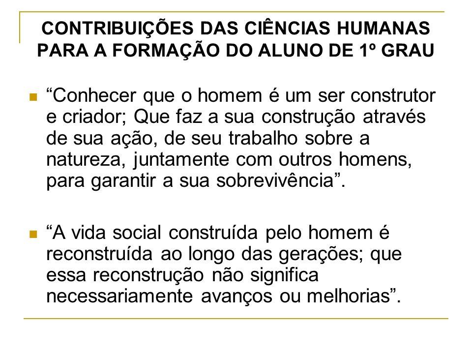 CONTRIBUIÇÕES DAS CIÊNCIAS HUMANAS PARA A FORMAÇÃO DO ALUNO DE 1º GRAU