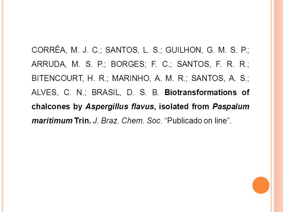 CORRÊA, M. J. C. ; SANTOS, L. S. ; GUILHON, G. M. S. P. ; ARRUDA, M. S