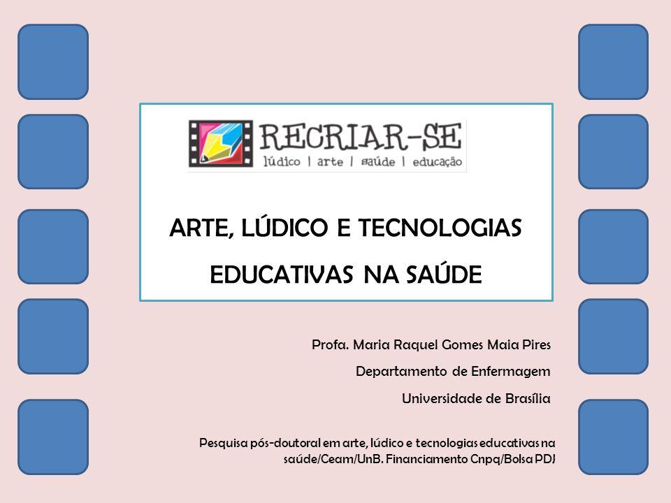 ARTE, LÚDICO E TECNOLOGIAS EDUCATIVAS NA SAÚDE
