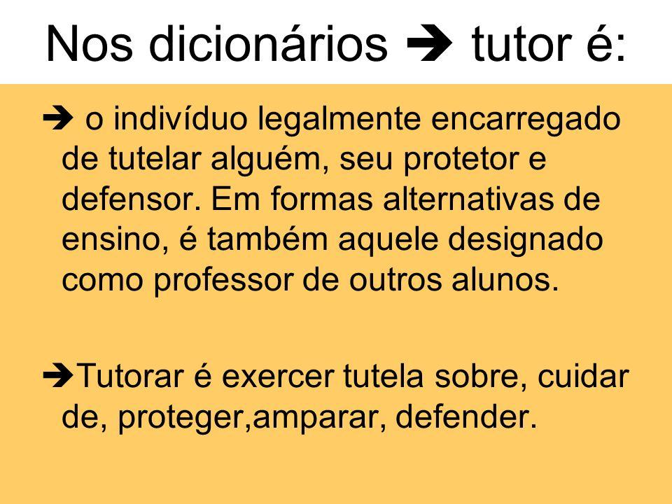 Nos dicionários  tutor é:
