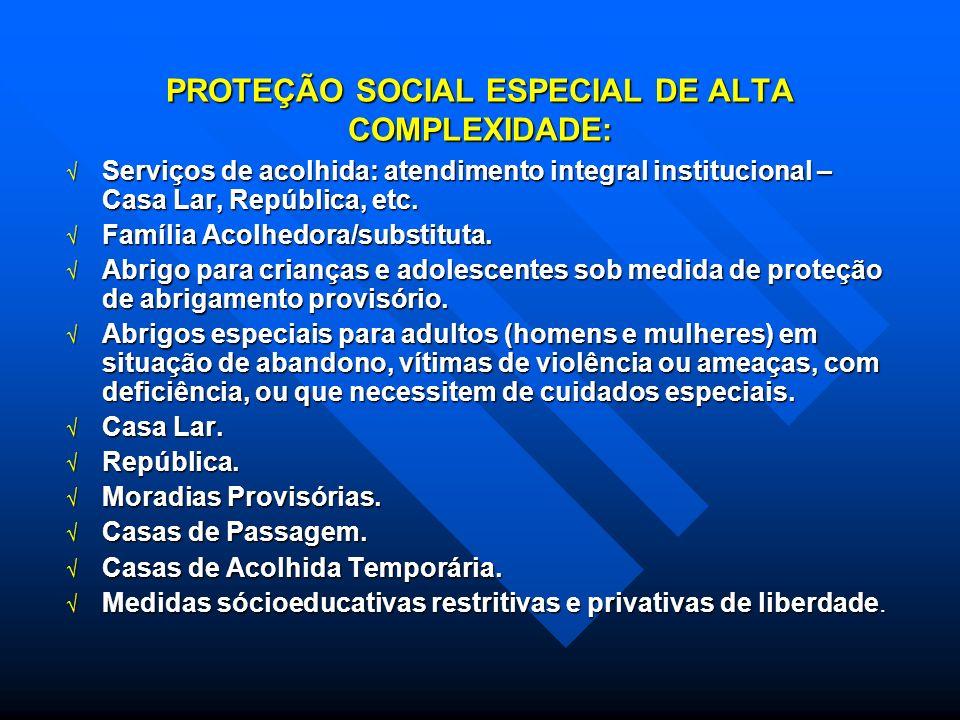 PROTEÇÃO SOCIAL ESPECIAL DE ALTA COMPLEXIDADE: