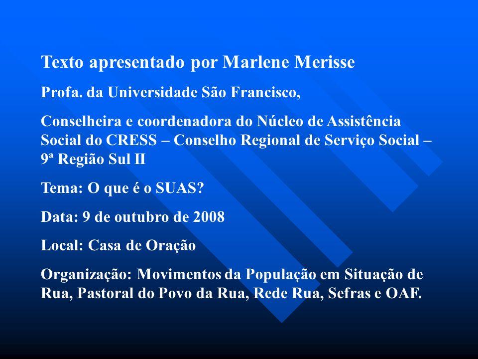 Texto apresentado por Marlene Merisse