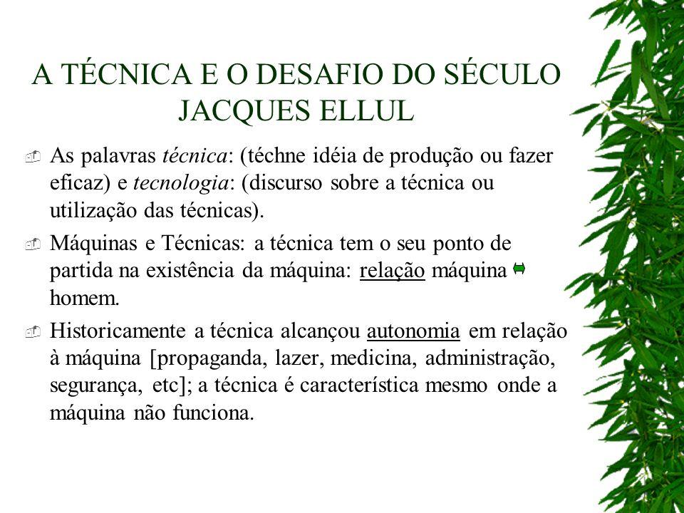 A TÉCNICA E O DESAFIO DO SÉCULO JACQUES ELLUL