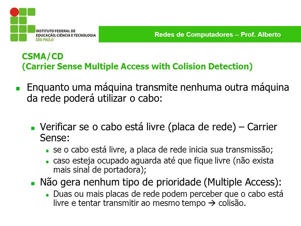 Verificar se o cabo está livre (placa de rede) – Carrier Sense: