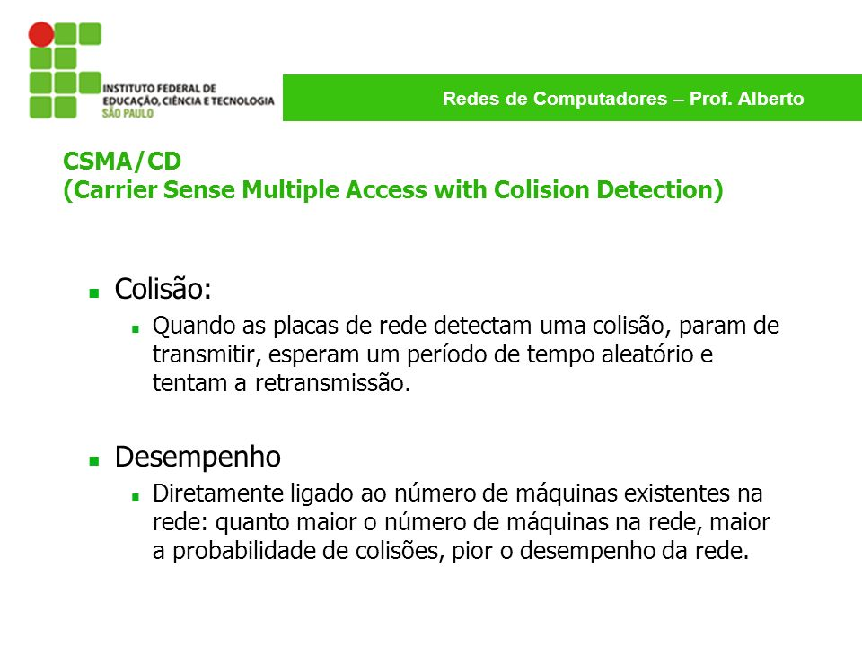 CSMA/CD (Carrier Sense Multiple Access with Colision Detection)