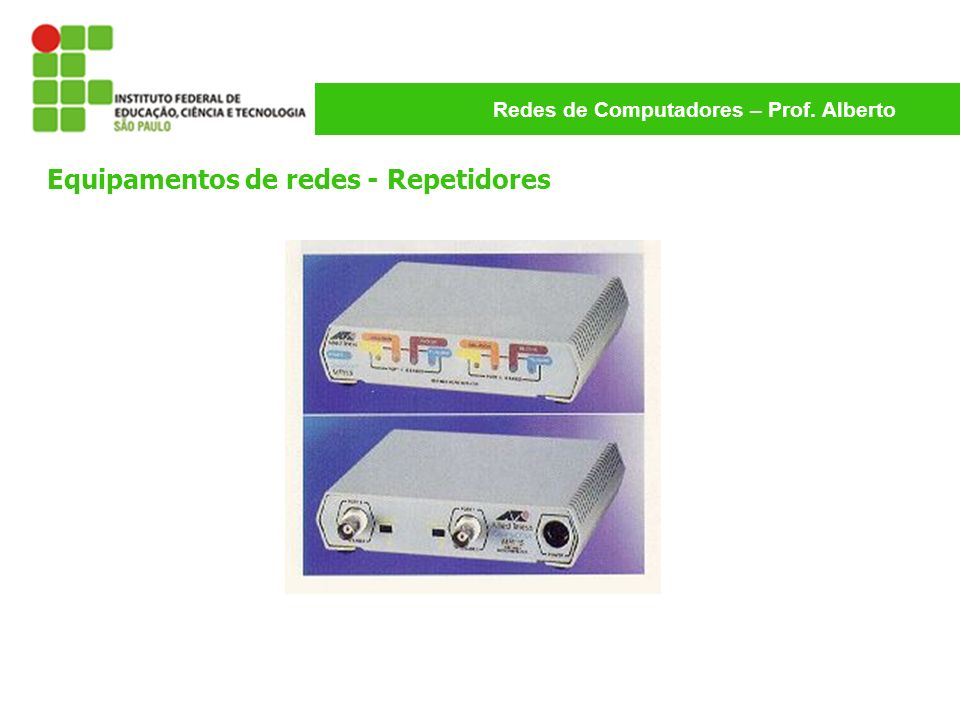 Equipamentos de redes - Repetidores