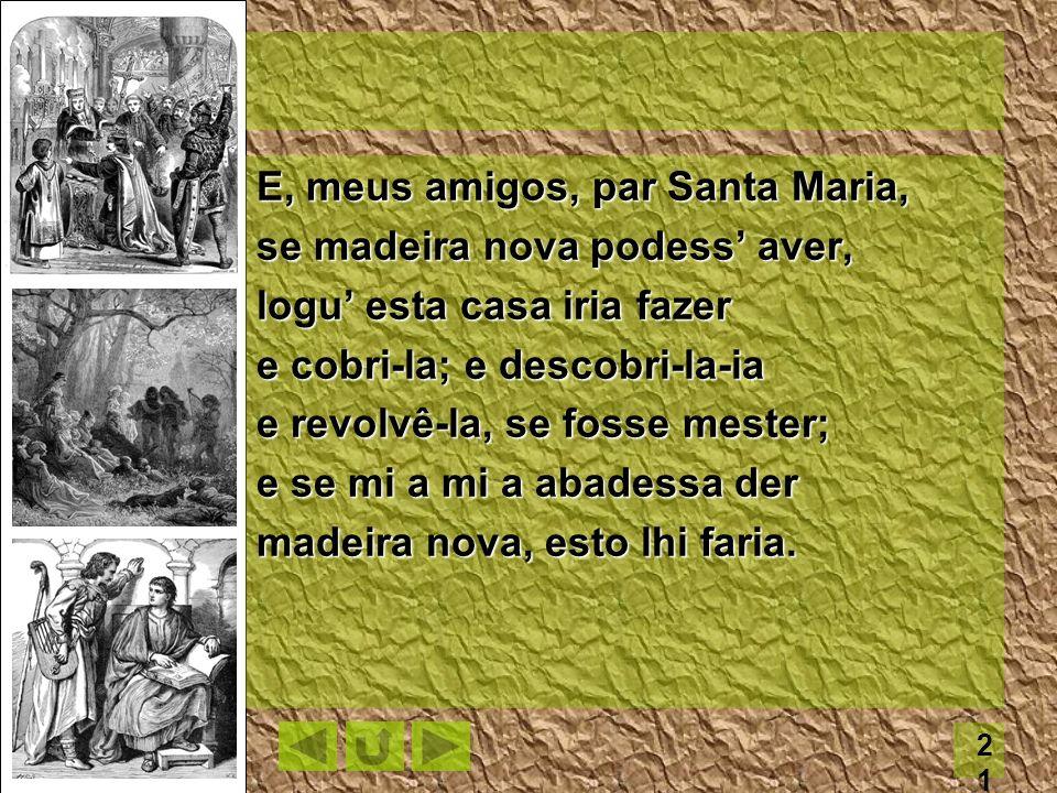 E, meus amigos, par Santa Maria,