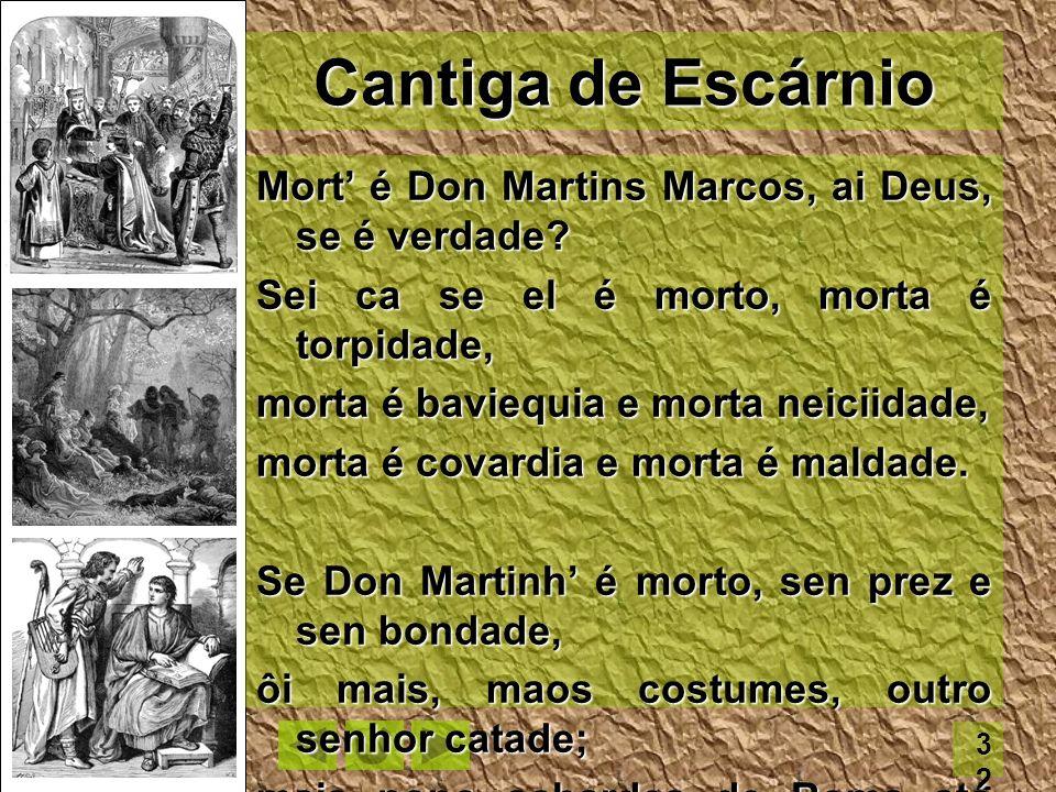 Cantiga de Escárnio Mort' é Don Martins Marcos, ai Deus, se é verdade