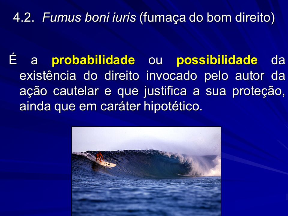4.2. Fumus boni iuris (fumaça do bom direito)