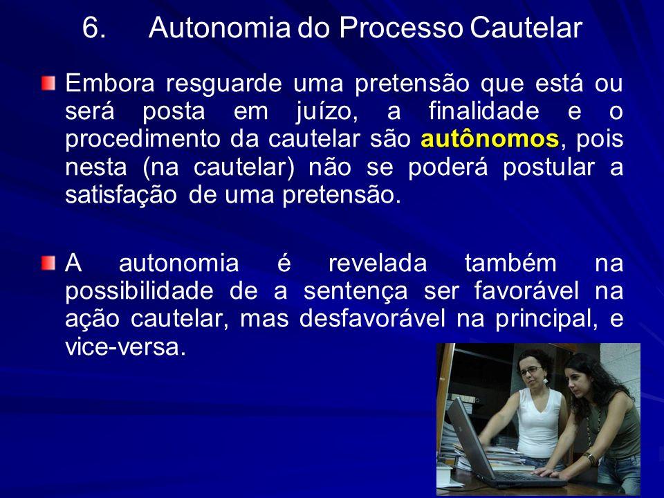 6. Autonomia do Processo Cautelar