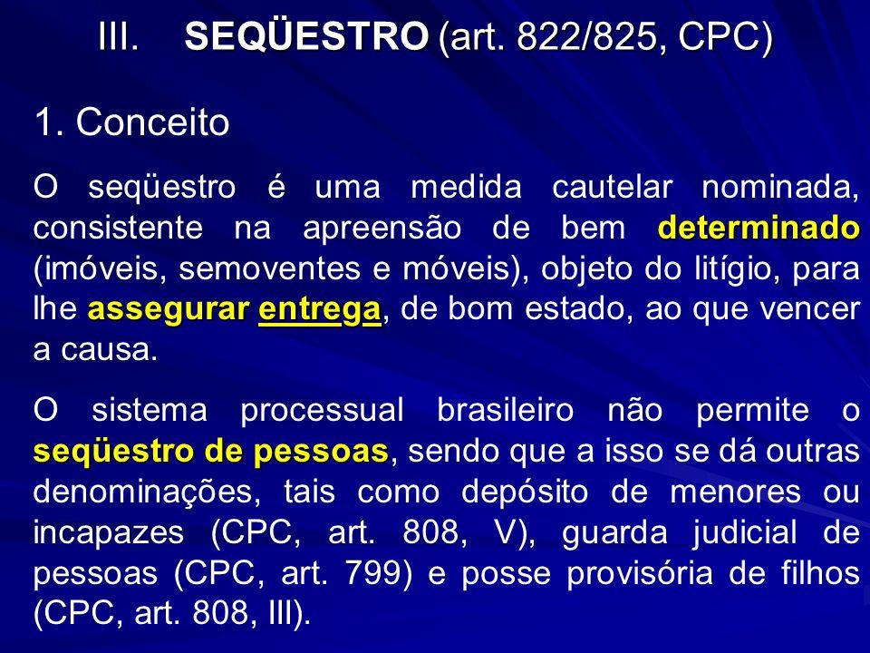 III. SEQÜESTRO (art. 822/825, CPC)