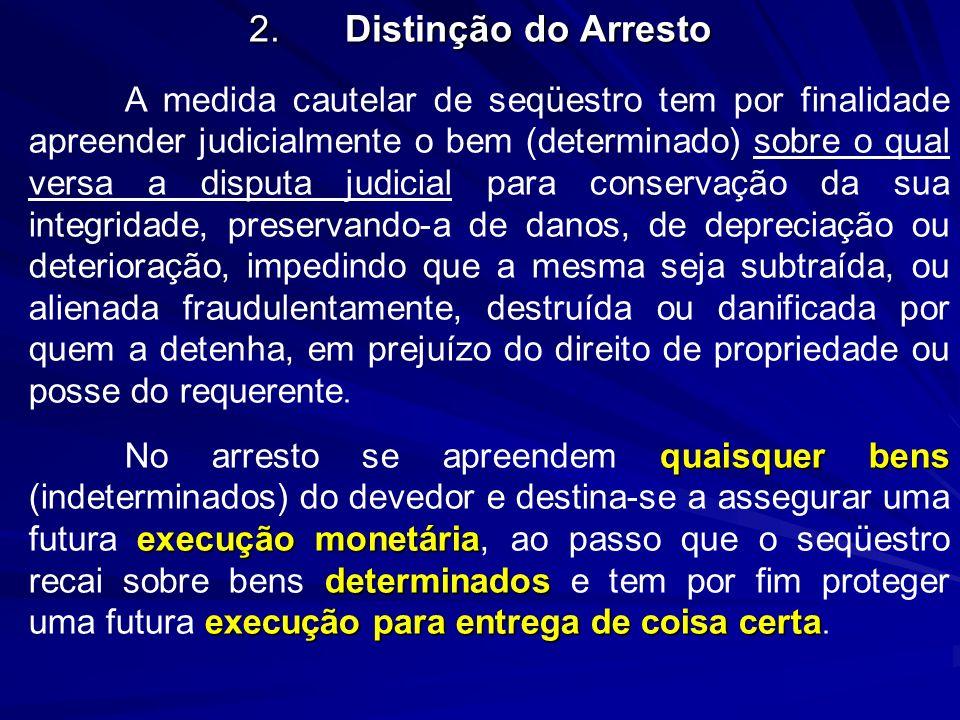 2. Distinção do Arresto
