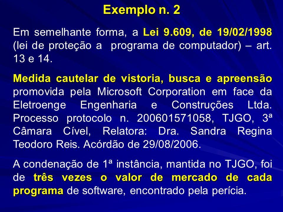 Exemplo n. 2 Em semelhante forma, a Lei 9.609, de 19/02/1998 (lei de proteção a programa de computador) – art. 13 e 14.