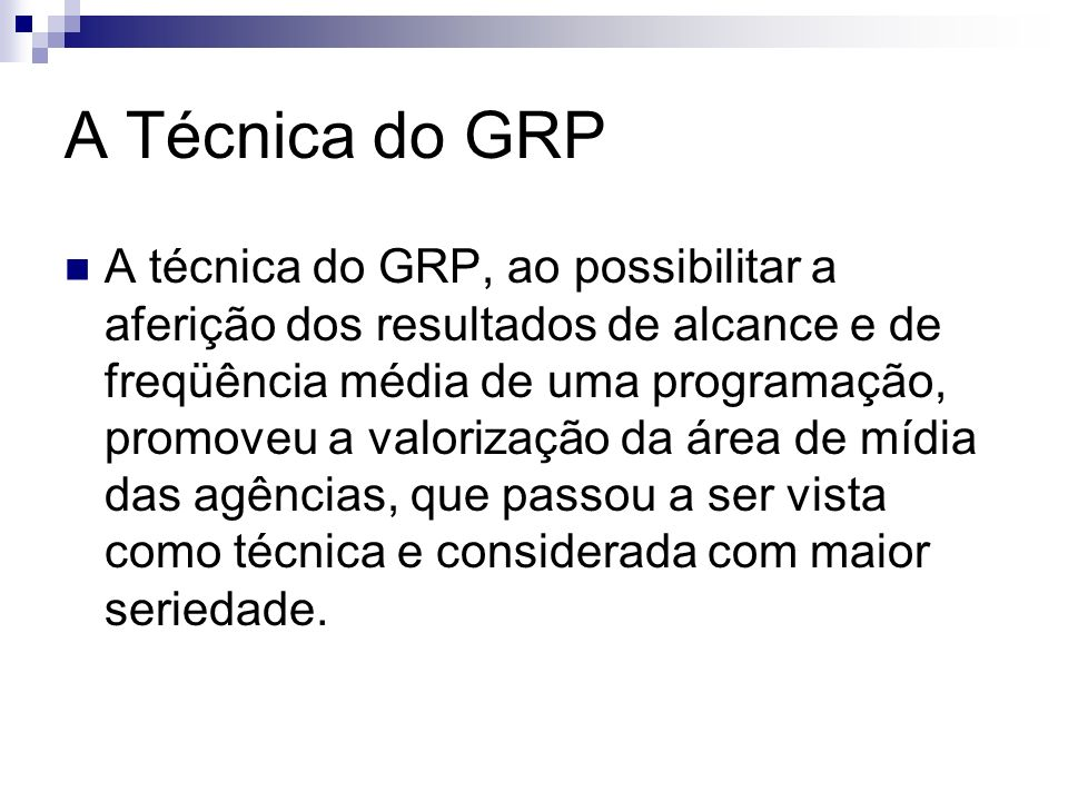 A Técnica do GRP
