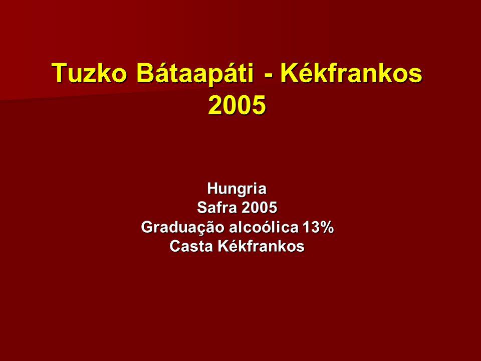 Tuzko Bátaapáti - Kékfrankos 2005 Hungria Safra 2005 Graduação alcoólica 13% Casta Kékfrankos