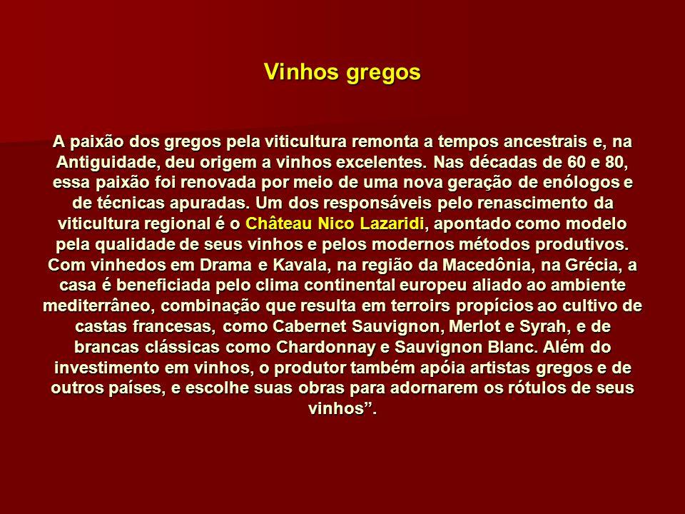 Vinhos gregos A paixão dos gregos pela viticultura remonta a tempos ancestrais e, na Antiguidade, deu origem a vinhos excelentes.