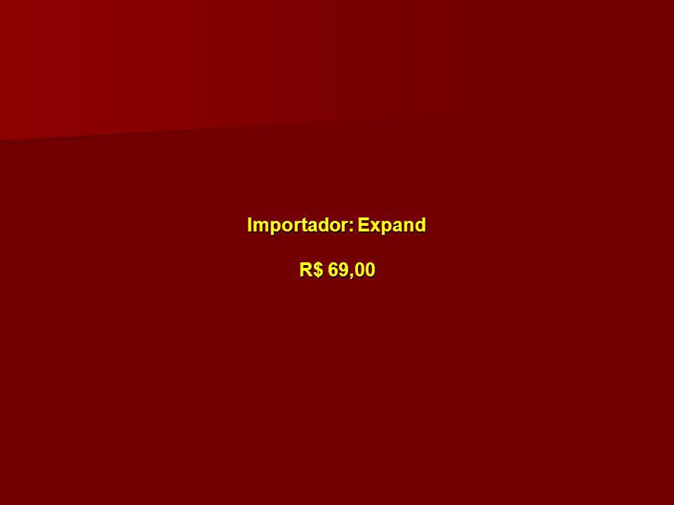 Importador: Expand R$ 69,00