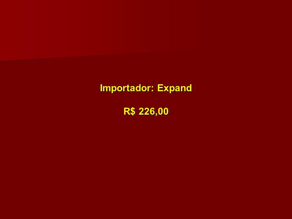 Importador: Expand R$ 226,00