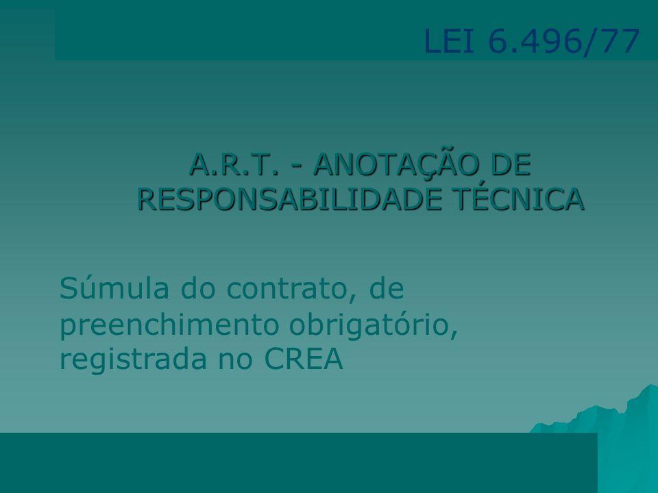 A.R.T. - ANOTAÇÃO DE RESPONSABILIDADE TÉCNICA