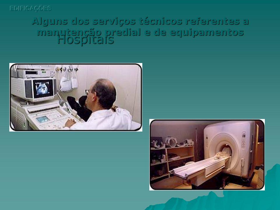 EDIFICAÇÕES Alguns dos serviços técnicos referentes a manutenção predial e de equipamentos.