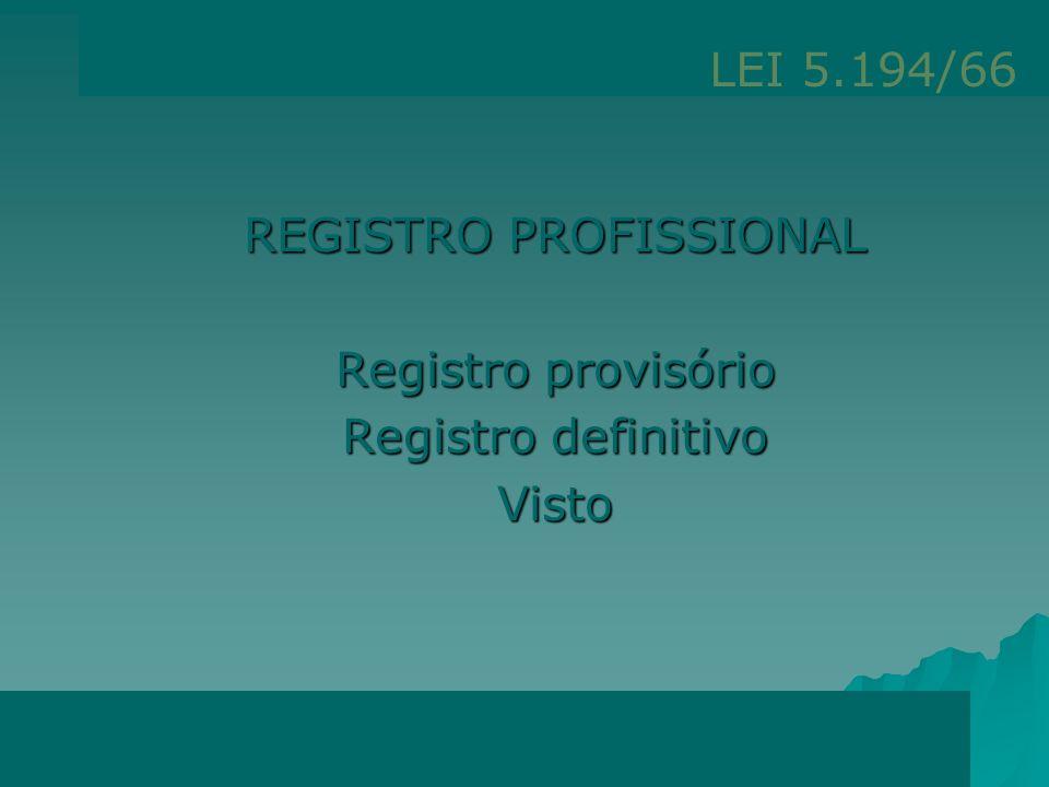 REGISTRO PROFISSIONAL Registro provisório Registro definitivo Visto