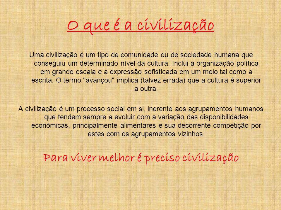 Para viver melhor é preciso civilização
