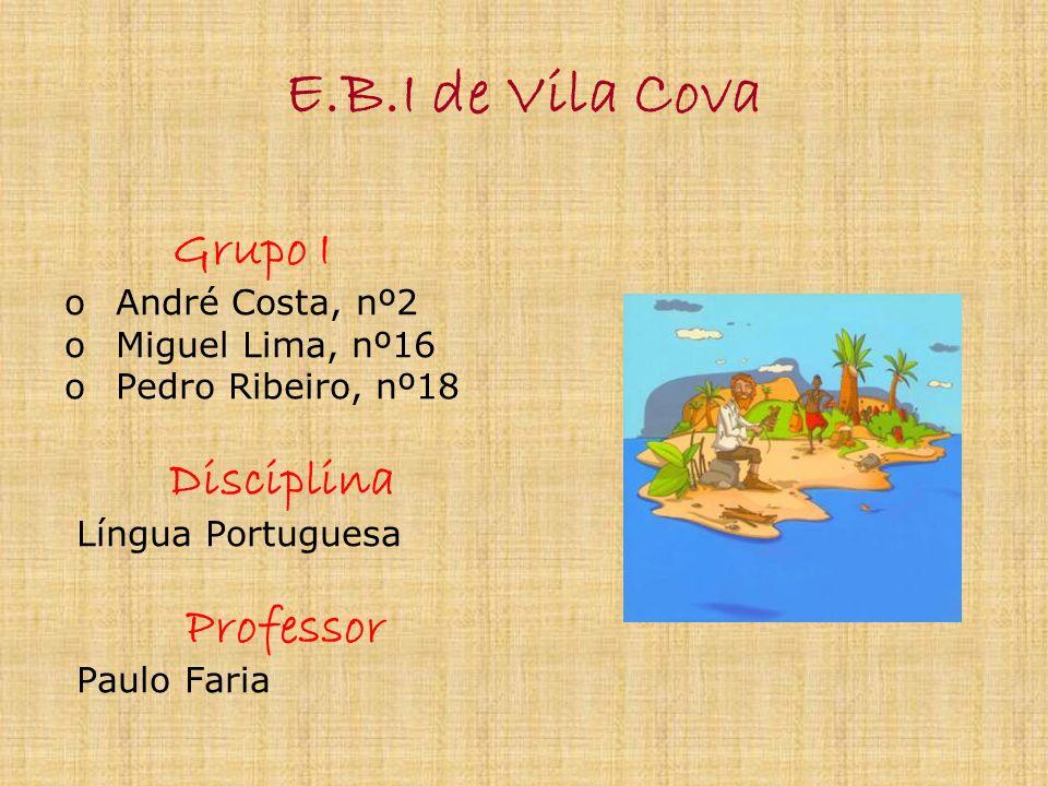 E.B.I de Vila Cova Grupo I Professor André Costa, nº2