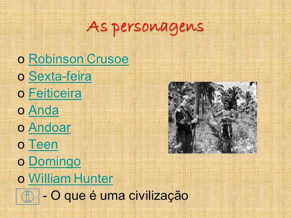 As personagens Robinson Crusoe Sexta-feira Feiticeira Anda Andoar Teen