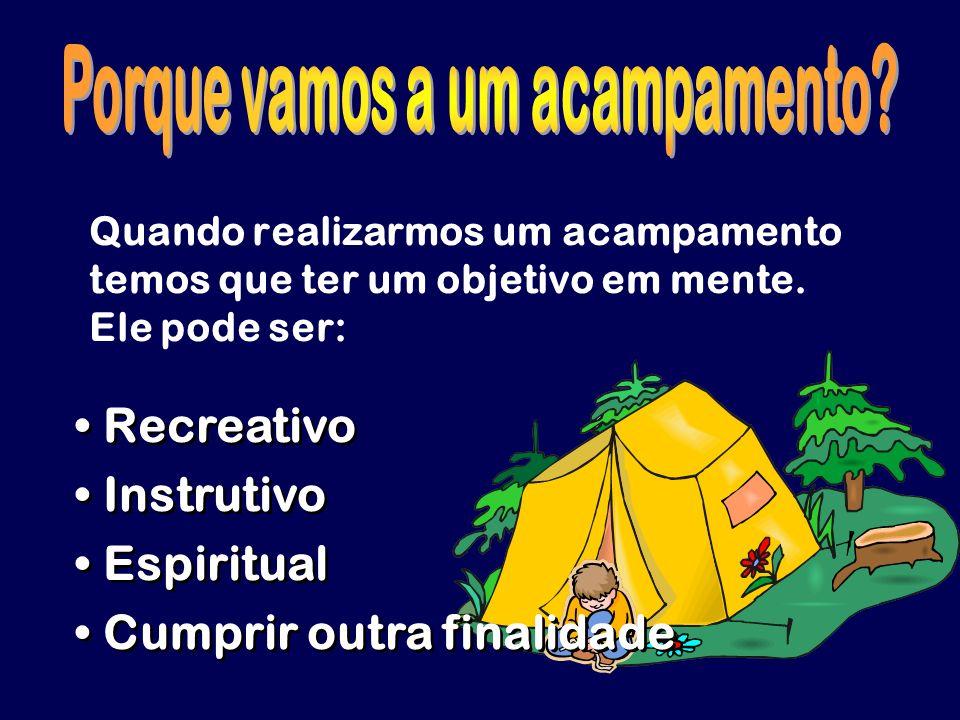 Porque vamos a um acampamento