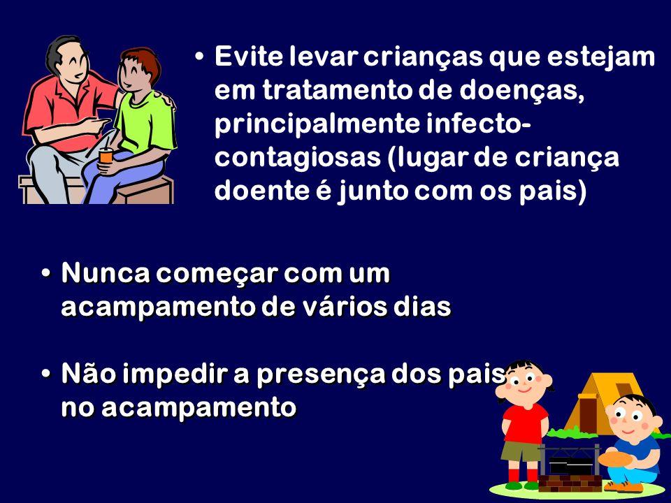 Evite levar crianças que estejam em tratamento de doenças, principalmente infecto- contagiosas (lugar de criança doente é junto com os pais)